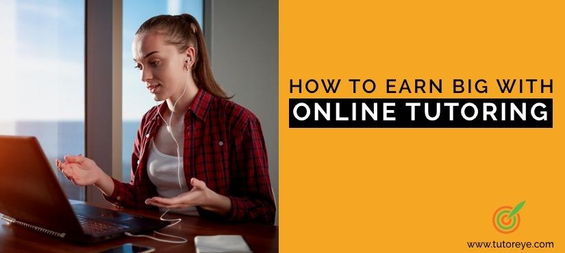 Online-tutoring-earn-big-tutoreye